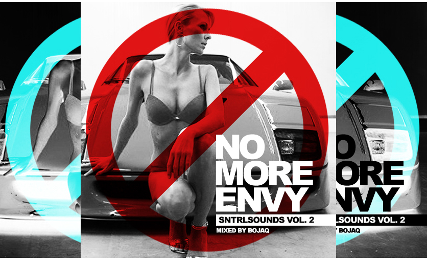 SNTRLSOUNDS VOL. 2 | NO MORE ENVY | MIXED BY BOJAQ
